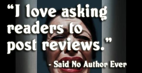 KK meme I love asking readers to post reviews said no author ever