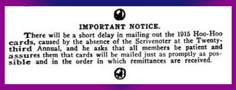 the 1915 Hoo-Hoo cards will be delayed