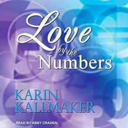 audio book cover Love by the Numbers by Karin Kallmaker narrated by Abby Craden