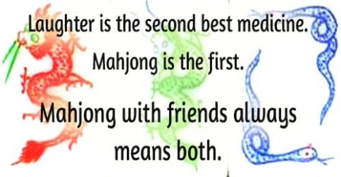 meme laughter is the second best medicine mahjong is the first majhong with friends always means both