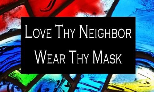 meme love thy neighbor wear thy mask