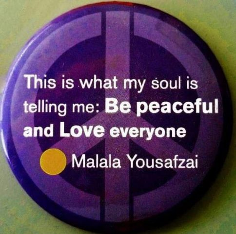 Be Peaceful and Love Everyone Malala Yousafzai