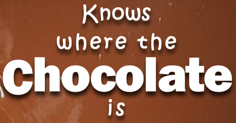 My superpower - knows where the chocolate is