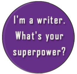 Meme button I'm a writer. What's your superpower?